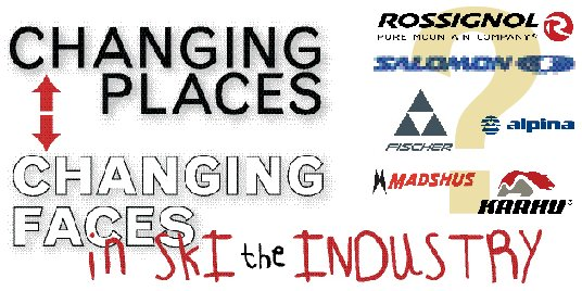 CHANGING PLACES-CHANGING FACES IN THE SKI INDUSTRY
