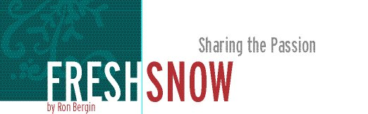 Fresh Snow: Sharing the Passion