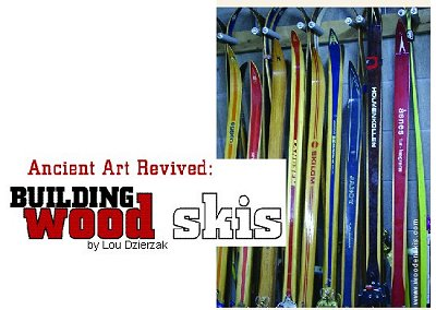 ANCIENT ART REVIVED:   		BUILDING WOOD SKIS