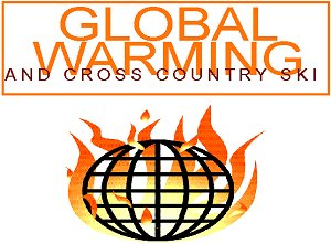 Global Warming and Cross Country Skiing